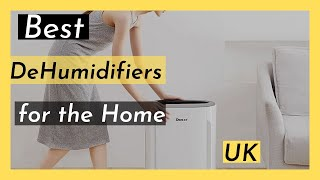 Best Dehumidifier for the Home UK 2020 (best dehumidifier to buy in the UK)
