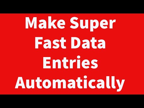 Make Super Fast Data Entries Automatically