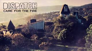 """Dispatch - """"Came For The Fire"""" [Official Audio]"""