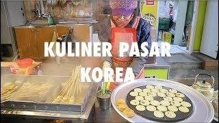 KULINER DI PASAR TRADISONAL KOREA