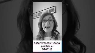 Assertiveness Tutorial number 2: Status