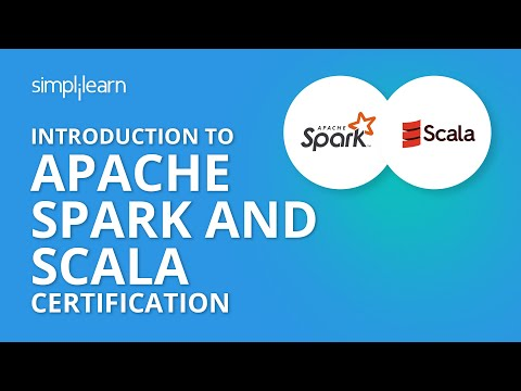 Introduction To Apache Spark And Scala Certification | Simplilearn ...