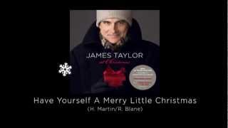 Have Yourself a Merry Little Christmas - James Taylor at Christmas