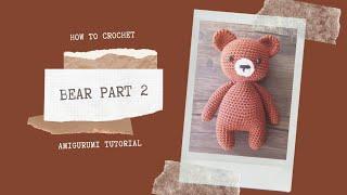 BEAR PART 2 | HOW TO CROCHET | AMIGURUMI TUTORIAL