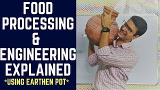 Food Processing & Food Engineering Explained [using Earthen Pot]