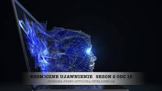 KU: Sezon 2, Odcinek 15 – Ochrona Przed Sztuczną Inteligencją