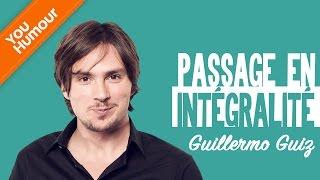 GUILLERMO GUIZ   Passage En Intégralité