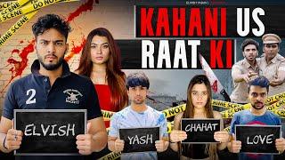 Kahani Us Rat Ki - || Elvish Yadav  - |