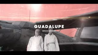Guadalupe, una experiencia