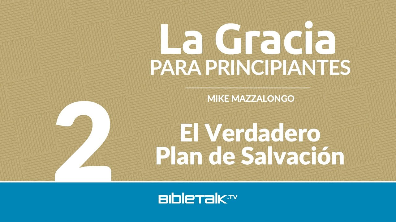 2. El Verdadero Plan de Salvación