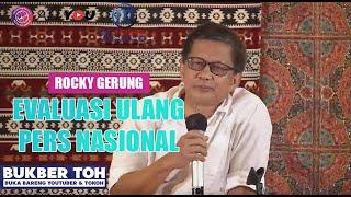 ROCKY GERUNG: EVALUASI ULANG PERS NASIONAL!