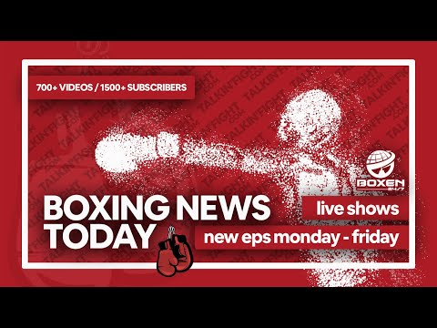 Today's Boxing News Headlines ep43   Boxing News Today   Talkin Fight