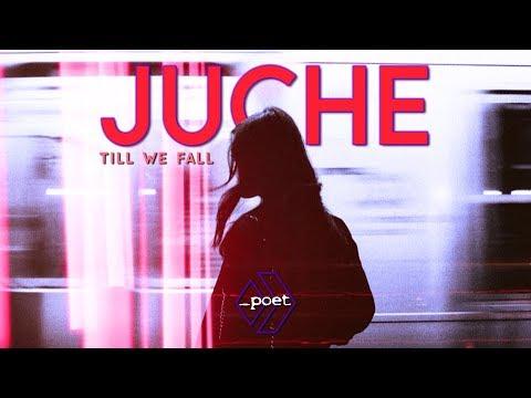 Juche - Till We Fall