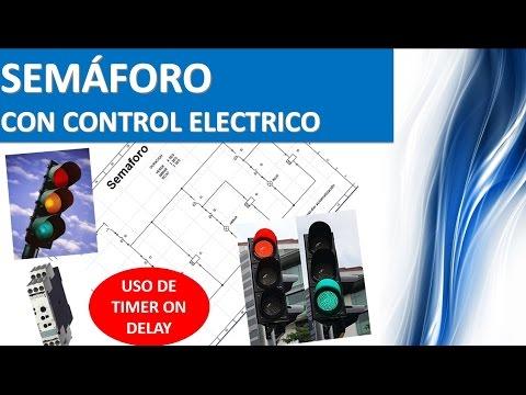 SEMÁFORO CON CONTROL ELÉCTRICO (uso de timer on delay)