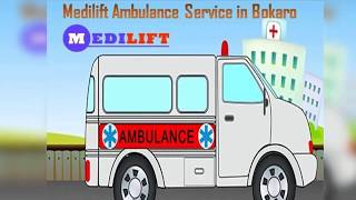 Select Medilift Road Ambulance in Bokaro at an Inexpensive Price