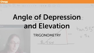 Angle Of Depression And Elevation | Trigonometry | Chegg Tutors