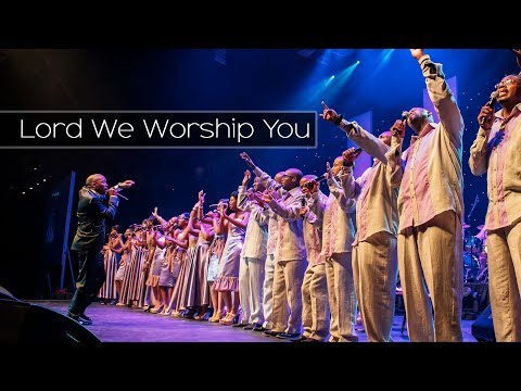 Lord We Worship You