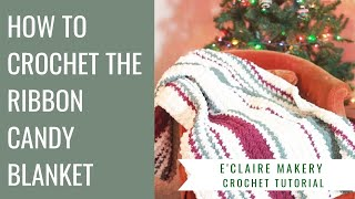 How To Crochet The Ribbon Candy Blanket: Free Chunky Crochet Blanket Pattern And Tutorial