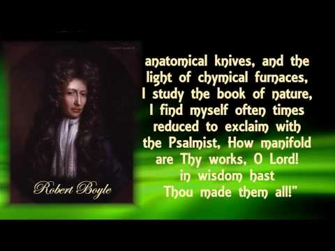 Great Scientists: Robert Boyle, Student of Science and the Bible – David Rives