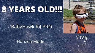 TJ FPV 8 years old flying the babyhawk r4 pro in horizon mode