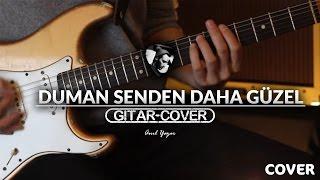 Duman - Senden Daha Güzel (Gitar Cover)