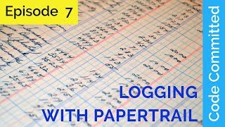 Episode 7: Logging with Papertrail