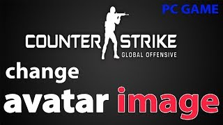 How to change avatar in Counter Strike Global Offensive(CS GO)