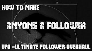 How to Make Anyone A Follower UFO Tutorial Video