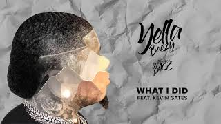 "Yella Beezy   ""What I Did"" Feat. Kevin Gates (Official Audio)"