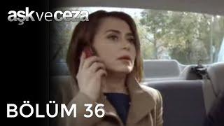 Aşk ve Ceza 36.Bölüm