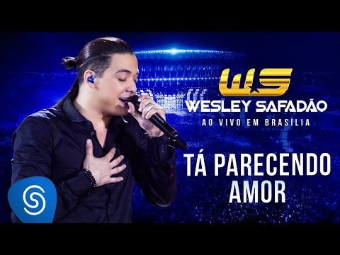 Tá Parecendo Amor - Wesley Safadão
