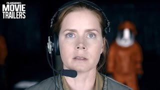 ARRIVAL  Amy Adams Is In Peril In The Final Trailer