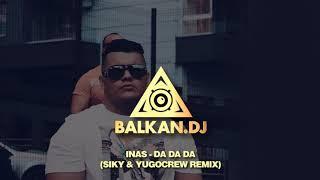 INAS   Da Da Da (Siky & YugoCrew Remix)
