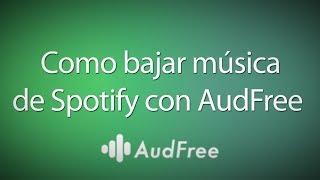 Como bajar música de Spotify con AudFree