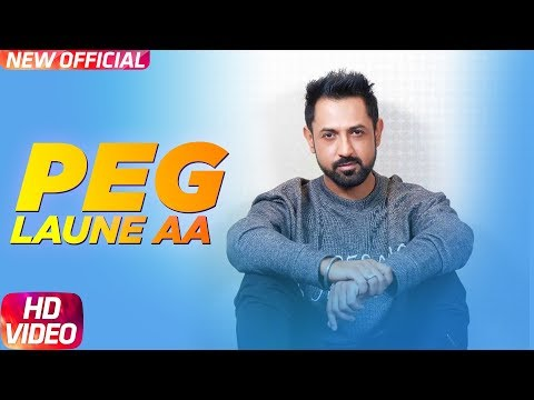 Peg Laune Aa - Latest Punjabi