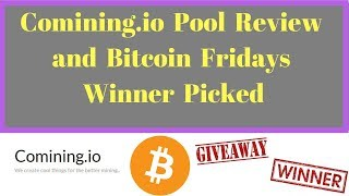 Comining io Pool Review and Bitcoin Fridays Winner Picked