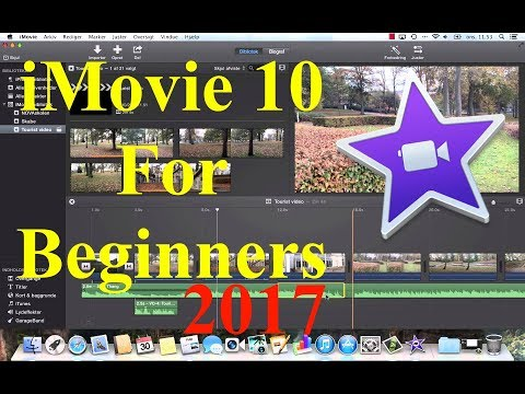 iMovie For Beginners – Tutorial 2017