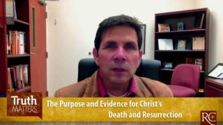 The Purpose and Evidence for Christ's Death and Resurrection (Ep. 30)