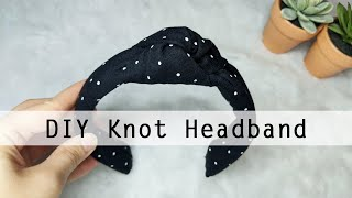 DIY KNOT HEADBAND | Easy Fashion DIY