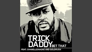 Bet That (feat. Chamillionaire and Goldrush)