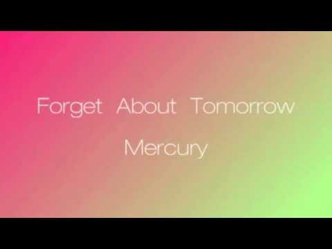 Mercury - Forget About Tomorrow (Official Audio)