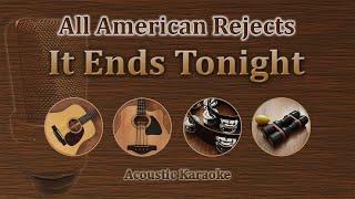 It Ends Tonight - All American Rejects (Acoustic Karaoke)