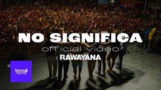 Video No Significa de Rawayana feat. DJ Afro
