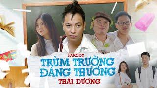 ( Nhạc Chế) TRÙM TRƯỜNG ĐÁNG THƯƠNG | Thái Dương - Long Hách | Parody OFFICIAL MV