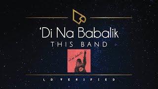 This Band   'Di Na Babalik (Lyric Video)