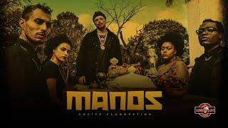 Cacife Clan   Manos (Clipe Oficial) Prod. Pedro Lotto & Duani