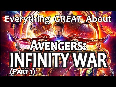 Everything GREAT About Avengers: Infinity War!
