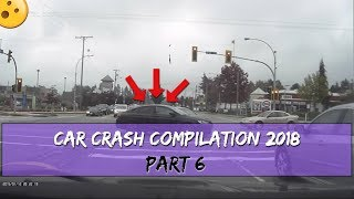 Car Crash Compilation - Bad Driving Fails Of 2018 (Part 6)