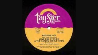 """Love Bug"" Starski  The Harlem World Crew - Positive Life"