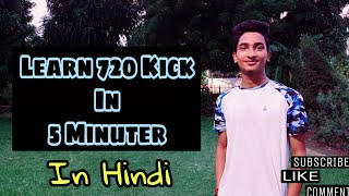 Learn 720 Kick In 5 Minutes || IN HINDI || by Ayaaz Kicxter